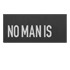No Man Is
